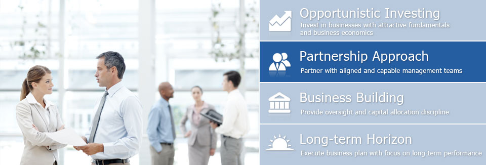 Partnership Approach - Partner with aligned and capable management teams